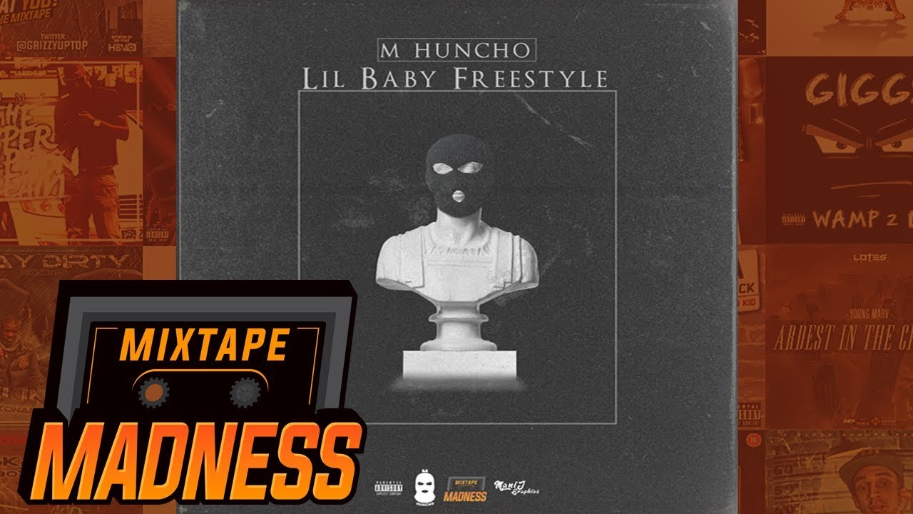 M Huncho Lil Baby Freestyle MixtapeMadness YouTube