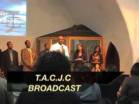 T.A.C.J.C BROADCAST ( 7th Year Anniver... ) Elder Samuel Brown