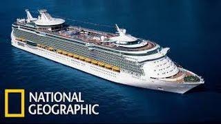 Взгляд изнутри   Крупнейший круизный лайнер в мире National Geographic  HD