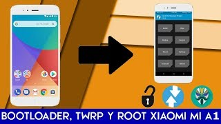 Como abrir bootloader, instalar TWRP y Rootear el Xiaomi Mi A1 | Andro UY