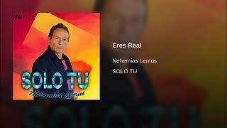 Nehemias Lemus | Eres Real (Audio Original)