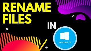 How to rename files in windows 10