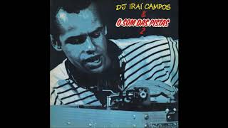 DJ BAIXAR IRAI CAMPOS MUSICAS DO