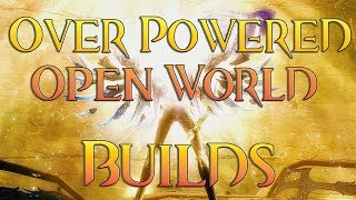New Series Overpowered Open World Builds