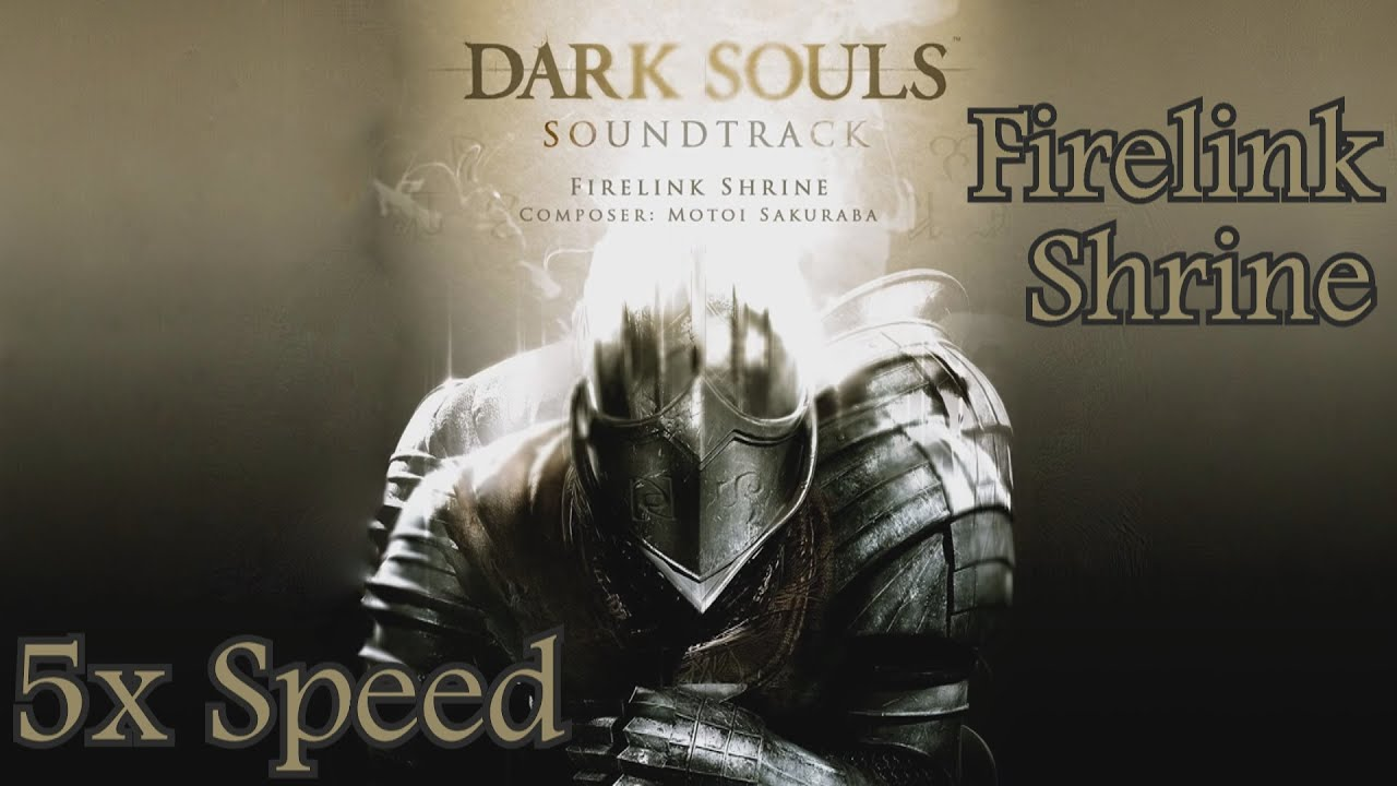 Dark souls firelink shrine speed sounds kinda neat