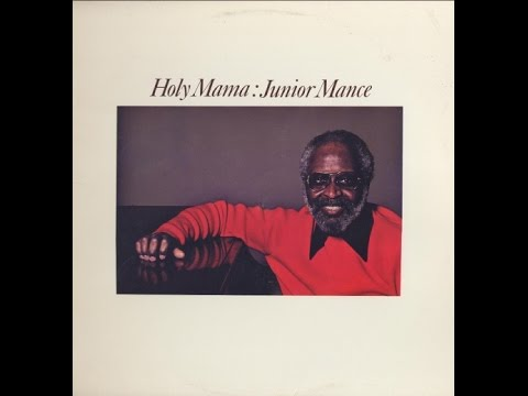 Junior Mance - Holy Mama (Full Album)