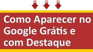 Como Aparecer no Google Grátis e Se Destacar da Concorrência na Primeira Página - Samuca Webdesign