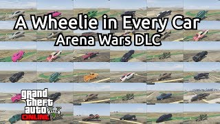 A Wheelie in EVERY Car + Some tips, tricks, and mechanics explained for GTA V Arena War Wheelies