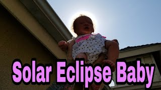 Solar Eclipse 2017, California View! Silicone Baby Dolls First Solar Eclipse
