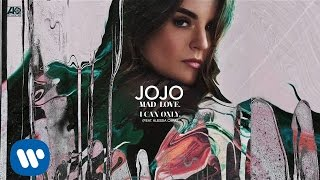 JoJo - I Can Only. (Feat Alessia Cara) [Official Audio]
