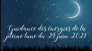 Guidance des énergies de la pleine lune du 24 juin 2021