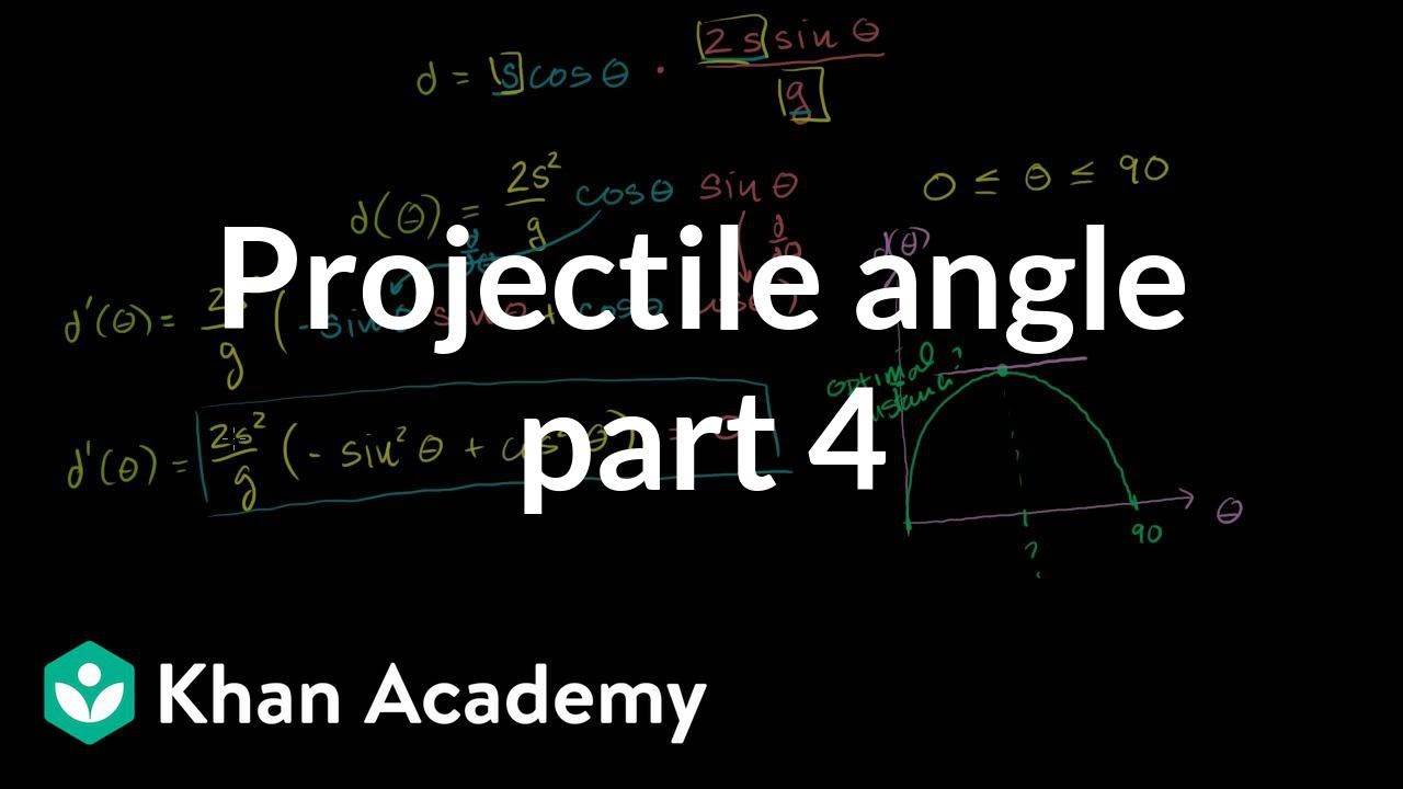medium resolution of optimal angle for a projectile part 4 finding the optimal angle and distance with a bit of calculus video khan academy
