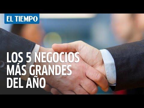 Los 5 negocios más grandes del año en Colombia | EL TIEMPO