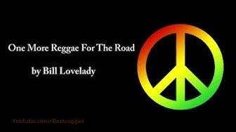 One More Reggae For The Road - Bill Lovelady (Lyrics)