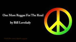 One More Reggae For The Road - Bill Lovelady (Lyrics)