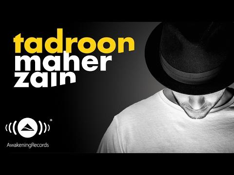 Maher Zain - Tadroon | ماهر زين - تدرون (Official Audio)