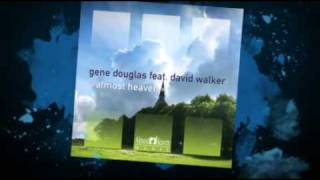 Gene Douglas Ft. David Walker - Almost Heaven (Davidson Ospina Remix)