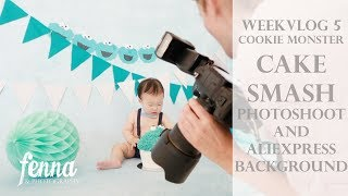 Weekvlog 5 -  Aliexpress Photoshoot Background and Cookie Monster Cake Smash