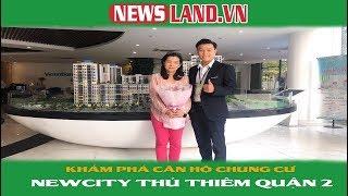 Khám phá căn hộ chung cư NEW CITY THỦ THIÊM Quận 2- Newsland.vn