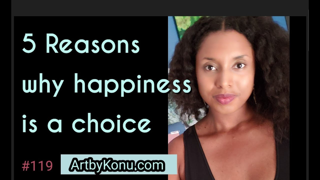 5 Reasons Why Happiness is a choice