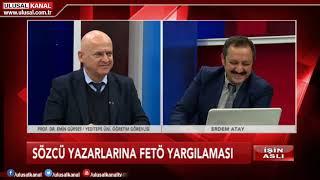 İşin Aslı- 13 Aralık 2018- Prof. Dr. Emin Gürses- Erdem Atay- Ulusal Kanal