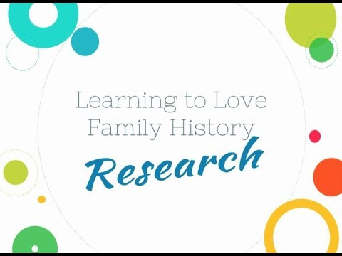 Learning to Love Family History...Research! by Kathryn Grant