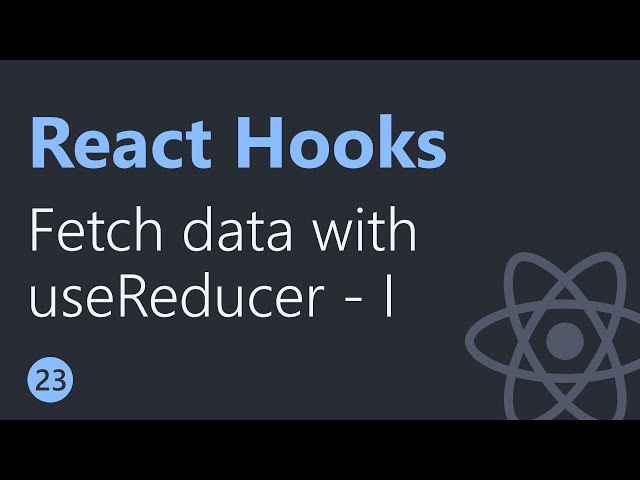 React Hooks Tutorial - 23 - Fetching data with useReducer Part 1