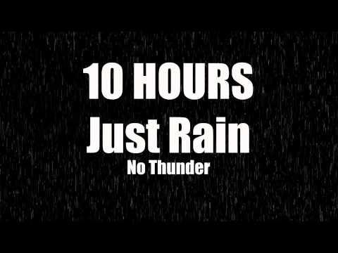 10 Hours Just Rain, No Thunder