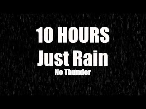 10 Hours Just Rain, No Thunder
