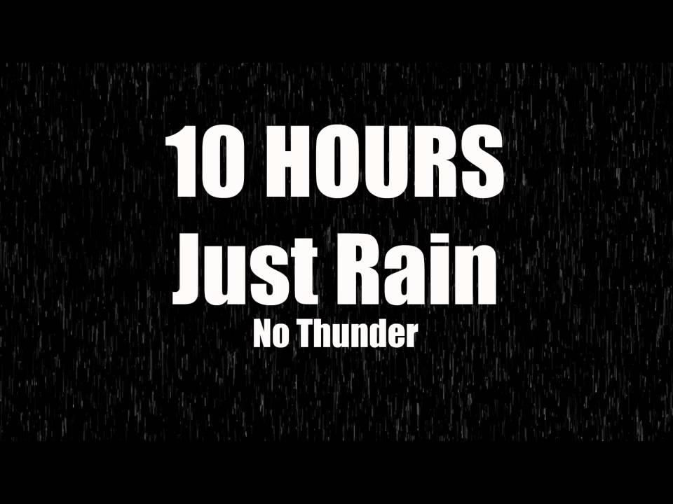 10 Hours Just Rain No Thunder Youtube