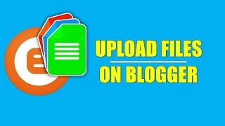 How to Upload/Embed Document Files on Blogger? | Hindi