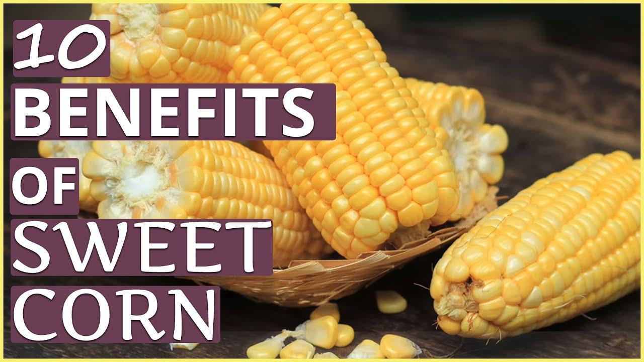 Top 10 health benefits of sweet corn youtube ccuart Choice Image