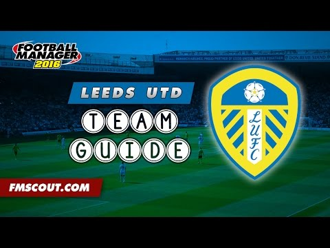 Football Manager 2016 - Leeds Club/Squad Guide