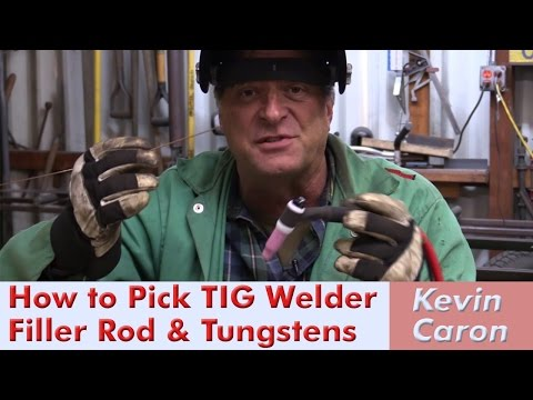 How to Choose Filler Rod and Tungstens for TIG Welding - Kevin Caron