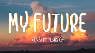 Baixar Billie Eilish - my future / YuMin Oh Cover (Lyrics)