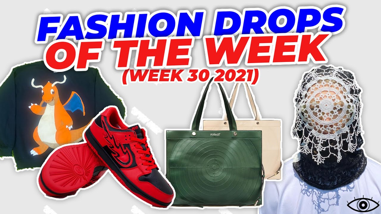 FASHION DROPS OF THE WEEK (7/26/2021)