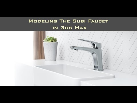 Modeling of the Subi Faucet in 3ds Max