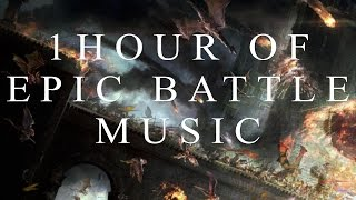 1 Hour Of Epic Heroic Battle Music   Composed by Mattia Cupelli