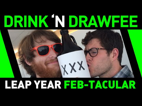 Drink n' Drawfee Leap-Year FEBTACULAR!