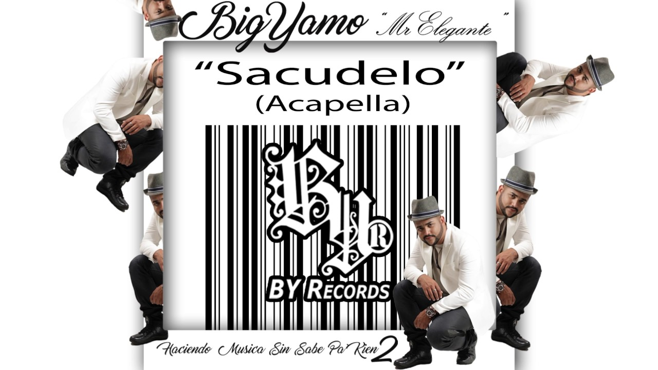 14 - Sacudelo (Acapella 98 Bpm) - Big Yamo Ft  Vato 18k [Haciendo Musica  Sin Sabe' Pa' Kien 2]
