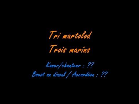 Tri martolod - Sous-titré breton/français