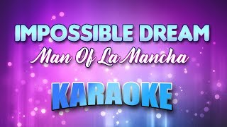 Impossible Dream - Man Of La Mancha (Karaoke version with Lyrics)