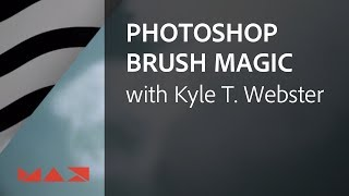 Photoshop Brush Magic with Kyle T. Webster | Adobe Creative Cloud