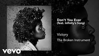 Victory - Don't You Ever (Audio) ft. Infinity's Song
