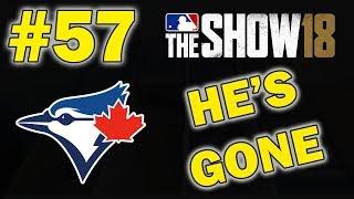 HE'S GONE FOREVER | TORONTO BLUE JAYS FRANCHISE EPISODE 57 | MLB 18 THE SHOW