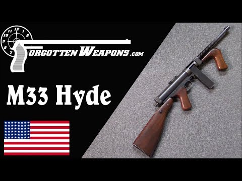 George Hyde's First Submachine Gun: The Hyde Model 33