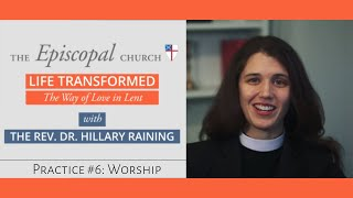 Session 6 - WORSHIP - Life Transformed - the Way of Love