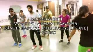 Matargashti - Tamasha | Mohit Chauhan | CHOREOGRAP