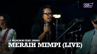 J-ROCKS Feat. IPANG LAZUARDI - Meraih Mimpi (LIVE)   Ramadan Berbagi Musik