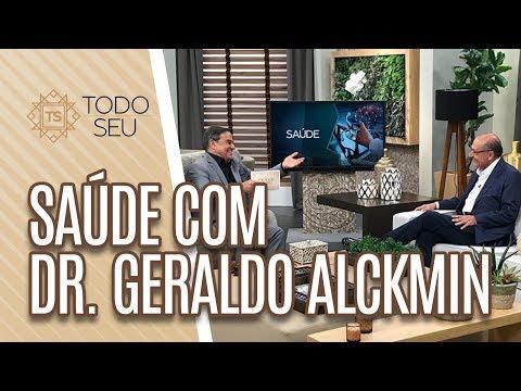 Dicas de saúde com Dr Geraldo Alckmin - Todo Seu 010419